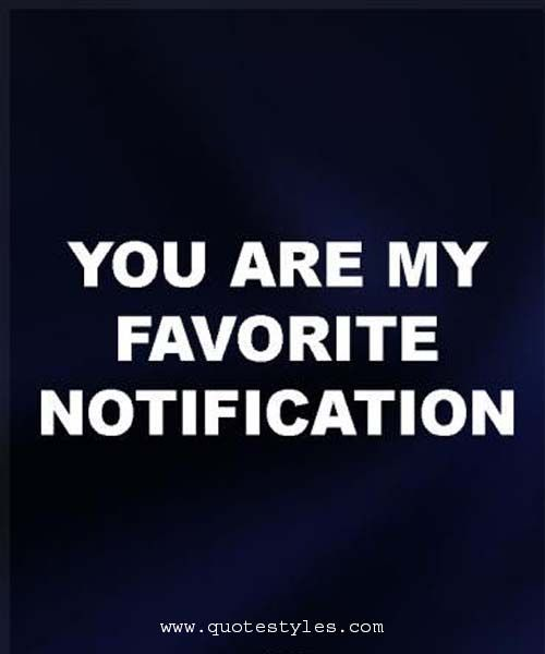 quote by quotestyle.com you are my favorite notification on unexpected notification post nadia's journal