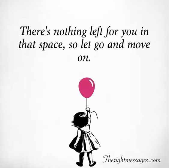 Picture of little girl letting go of a pink ballon with a saying There's nothing left for you in that space, so let go and move on